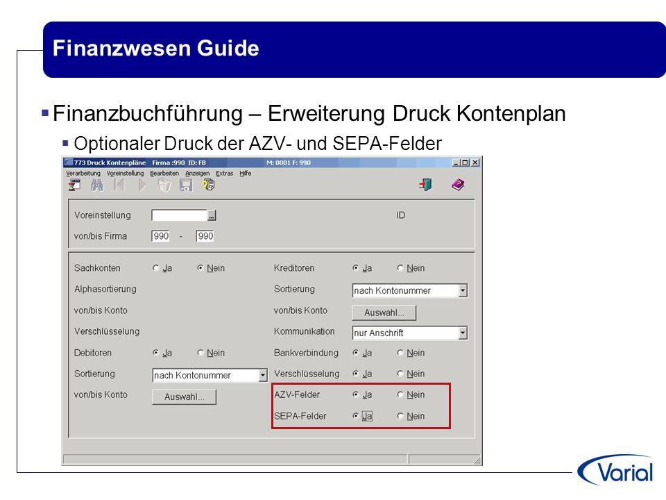 Finanzwesen Guide  Finanzbuchführung – Erweiterung Druck Kontenplan  Optionaler Druck der AZV- und SEPA-Felder