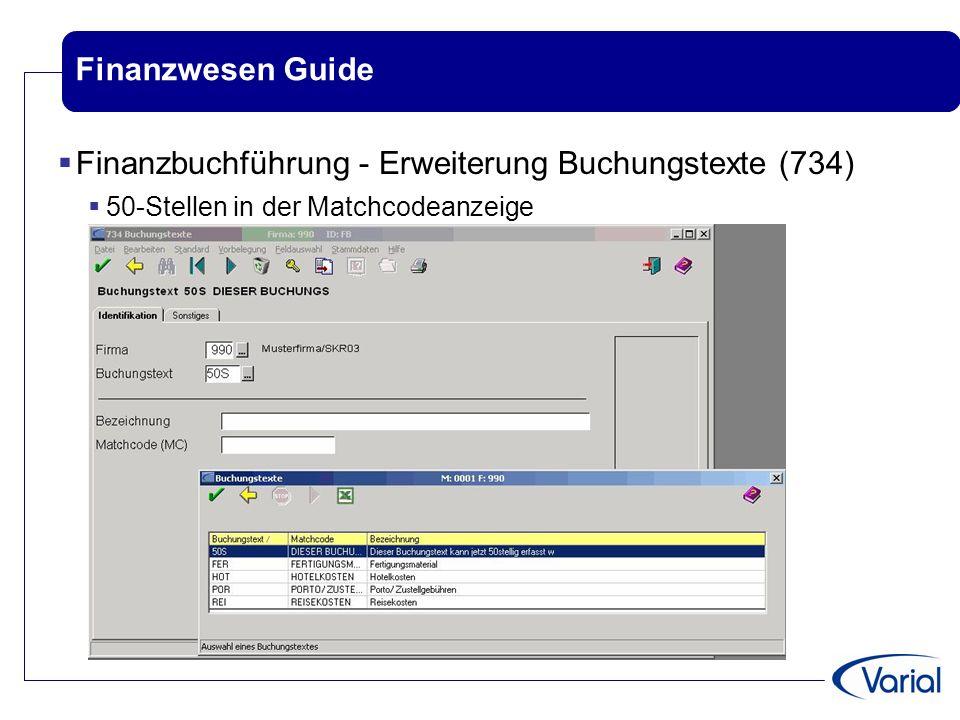 Finanzwesen Guide  Finanzbuchführung - Erweiterung Buchungstexte (734)  50-Stellen in der Matchcodeanzeige