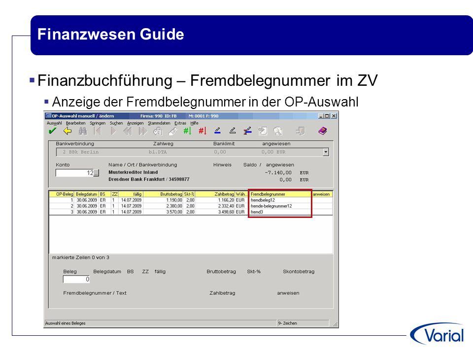 Finanzwesen Guide  Finanzbuchführung – Fremdbelegnummer im ZV  Anzeige der Fremdbelegnummer in der OP-Auswahl