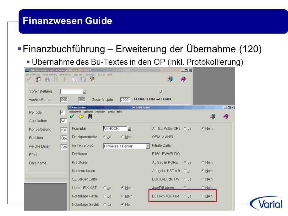 Finanzwesen Guide  Finanzbuchführung – Erweiterung der Übernahme (120)  Übernahme des Bu-Textes in den OP (inkl. Protokollierung)