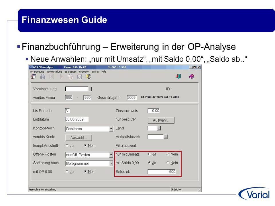 """Finanzwesen Guide  Finanzbuchführung – Erweiterung in der OP-Analyse  Neue Anwahlen: """"nur mit Umsatz"""", """"mit Saldo 0,00"""", """"Saldo ab.."""""""
