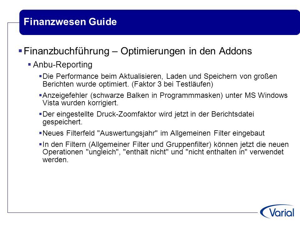 Finanzwesen Guide  Finanzbuchführung – Optimierungen in den Addons  Anbu-Reporting  Die Performance beim Aktualisieren, Laden und Speichern von gro
