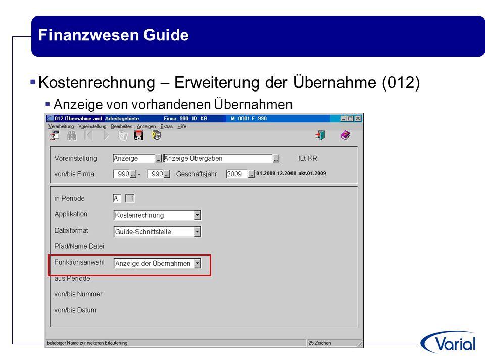 Finanzwesen Guide  Kostenrechnung – Erweiterung der Übernahme (012)  Anzeige von vorhandenen Übernahmen