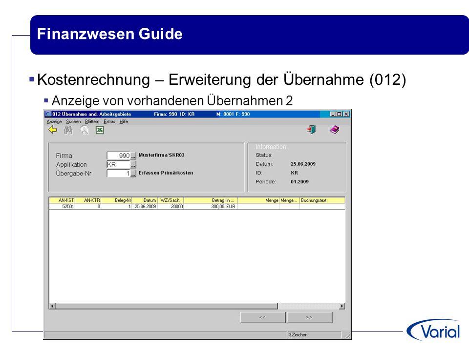Finanzwesen Guide  Kostenrechnung – Erweiterung der Übernahme (012)  Anzeige von vorhandenen Übernahmen 2