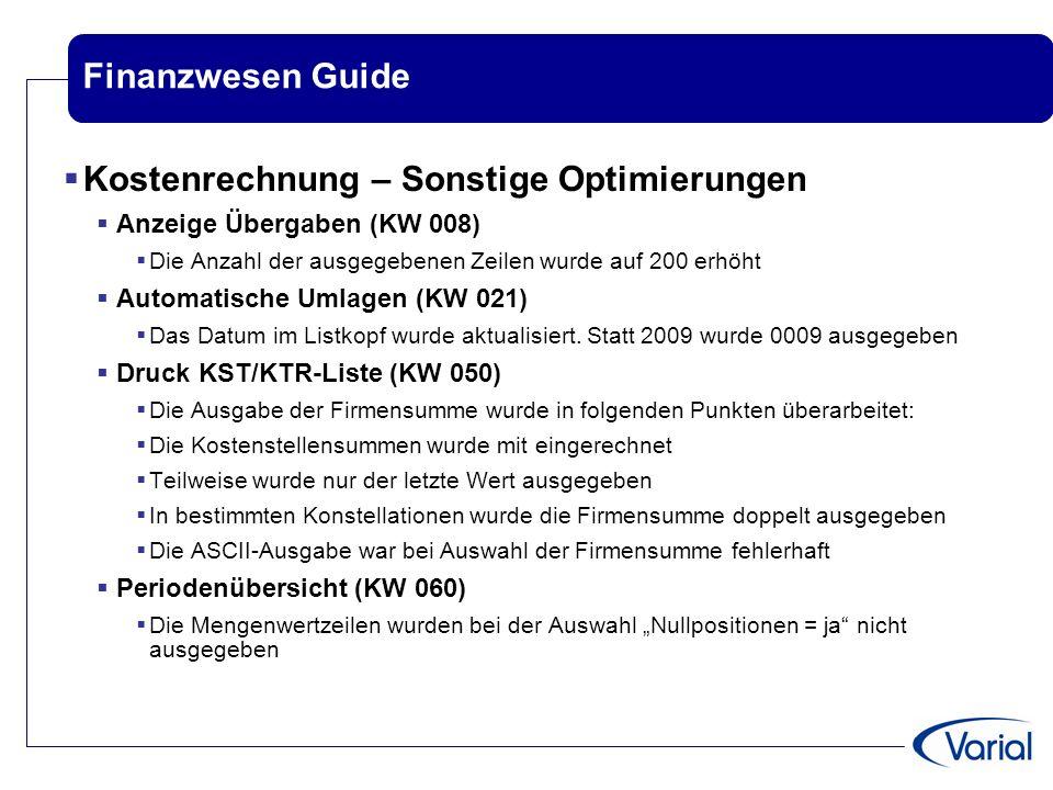 Finanzwesen Guide  Kostenrechnung – Sonstige Optimierungen  Anzeige Übergaben (KW 008)  Die Anzahl der ausgegebenen Zeilen wurde auf 200 erhöht  A