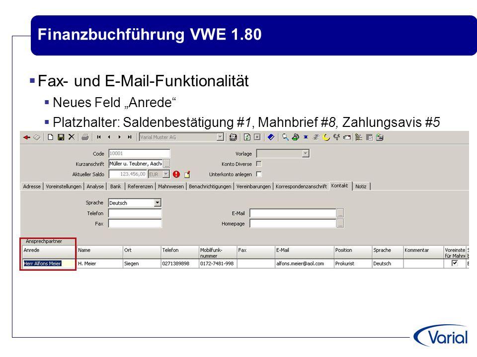 """Finanzbuchführung VWE 1.80  Fax- und E-Mail-Funktionalität  Neues Feld """"Anrede""""  Platzhalter: Saldenbestätigung #1, Mahnbrief #8, Zahlungsavis #5"""