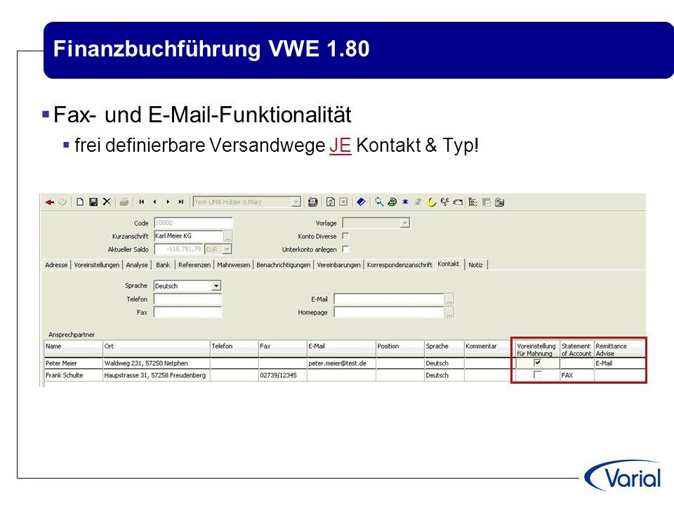 Finanzbuchführung VWE 1.80  Fax- und E-Mail-Funktionalität  frei definierbare Versandwege JE Kontakt & Typ!