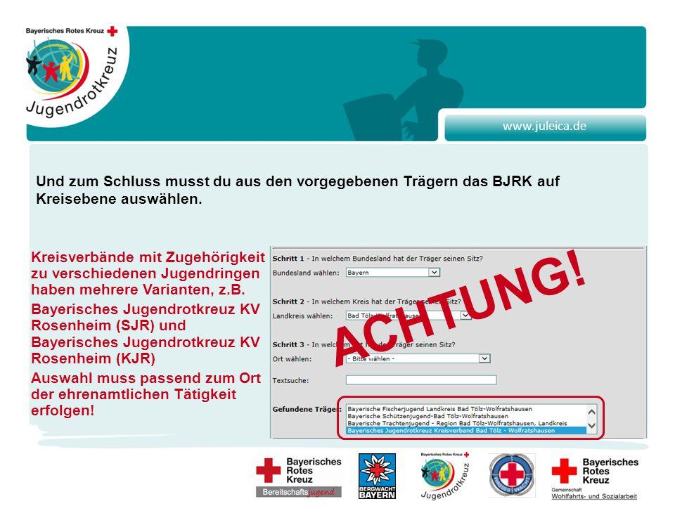 www.juleica.de Und zum Schluss musst du aus den vorgegebenen Trägern das BJRK auf Kreisebene auswählen.