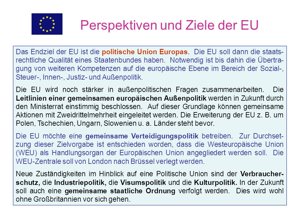 Europäische Union I Im Maastrichter Vertrag über die Europäische Union, der am 01.11. 1993 in Kraft trat, ist in Art. 8 eine Unionsbürgerschaft für al