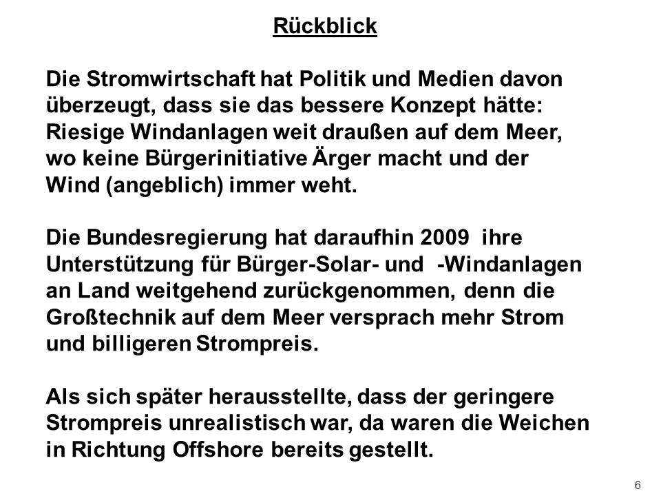 Borkum/ Emden Hamburg Lübeck Berlin Augsburg München Kiel Rostock Ruhrgebiet Hannover Mannheim Frankfurt Leipzig Stuttgart Köln 1 3 Bremen Unser Einwand richtet sich gegen den Bau neuer Fern – Übertragungsleitungen 17 Im Bau Geplant A C D
