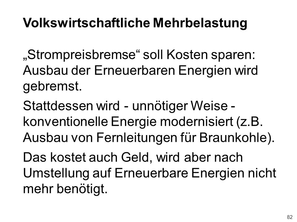 """82 Volkswirtschaftliche Mehrbelastung """"Strompreisbremse soll Kosten sparen: Ausbau der Erneuerbaren Energien wird gebremst."""
