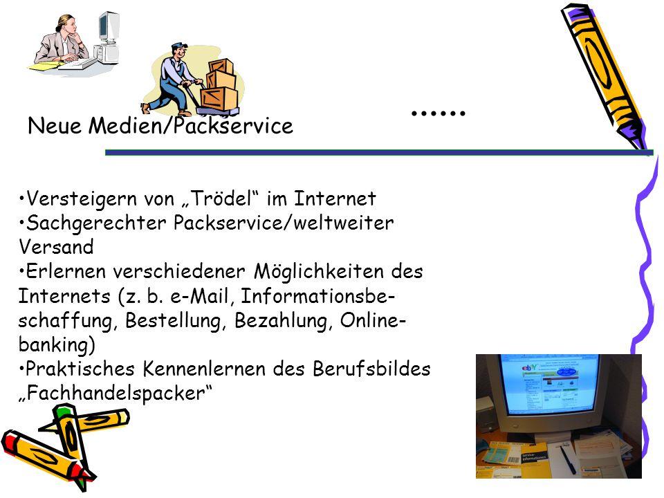"""...... Versteigern von """"Trödel"""" im Internet Sachgerechter Packservice/weltweiter Versand Erlernen verschiedener Möglichkeiten des Internets (z. b. e-M"""