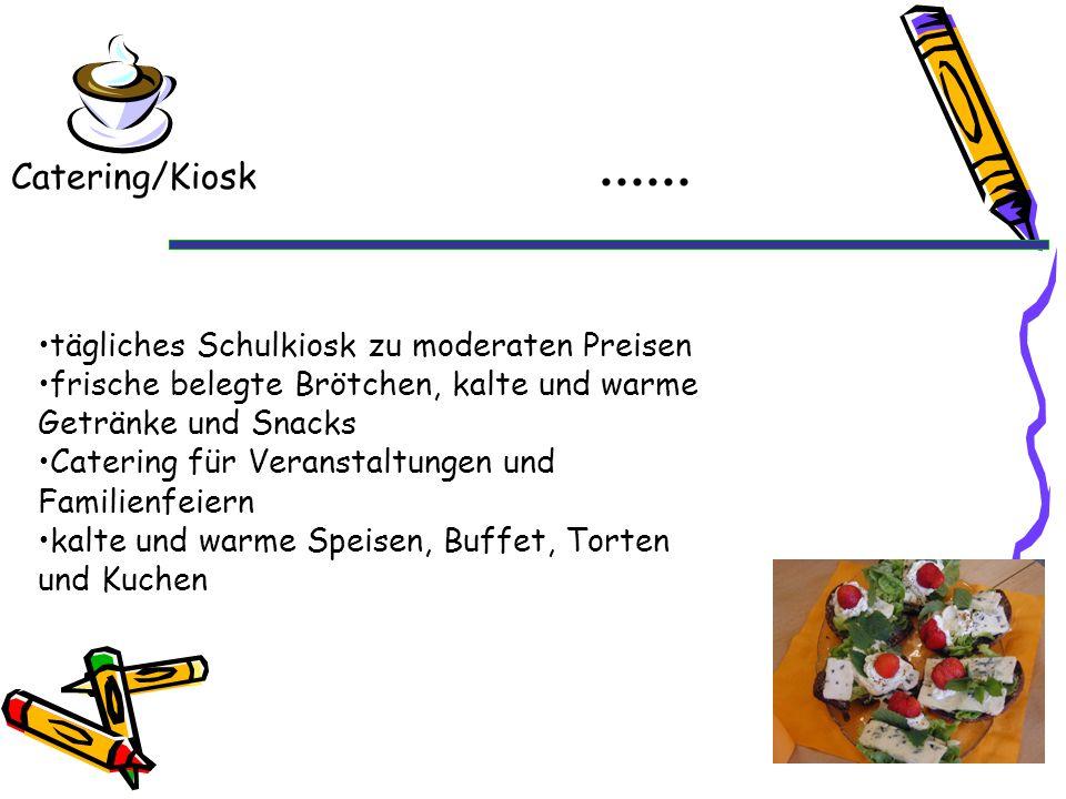 ...... Catering/Kiosk tägliches Schulkiosk zu moderaten Preisen frische belegte Brötchen, kalte und warme Getränke und Snacks Catering für Veranstaltu