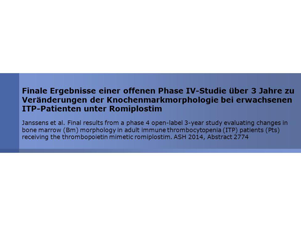 Finale Ergebnisse einer offenen Phase IV-Studie über 3 Jahre zu Veränderungen der Knochenmarkmorphologie bei erwachsenen ITP-Patienten unter Romiplost