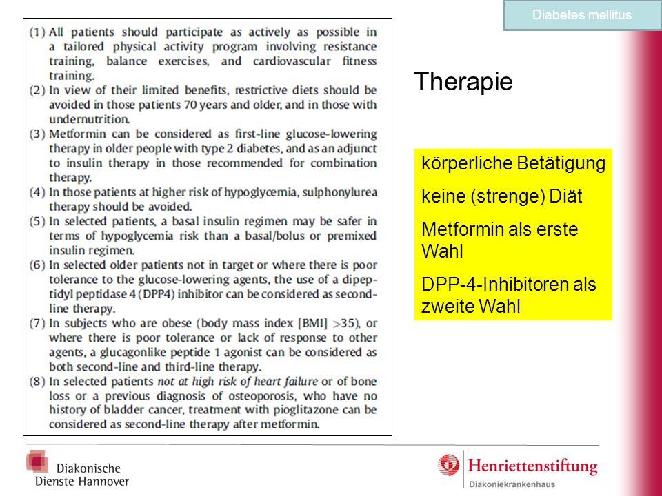 Therapie körperliche Betätigung keine (strenge) Diät Metformin als erste Wahl DPP-4-Inhibitoren als zweite Wahl Diabetes mellitus