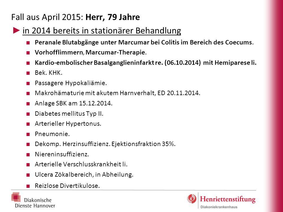 Fall aus April 2015: Herr, 79 Jahre ► in 2014 bereits in stationärer Behandlung ■ Peranale Blutabgänge unter Marcumar bei Colitis im Bereich des Coecu
