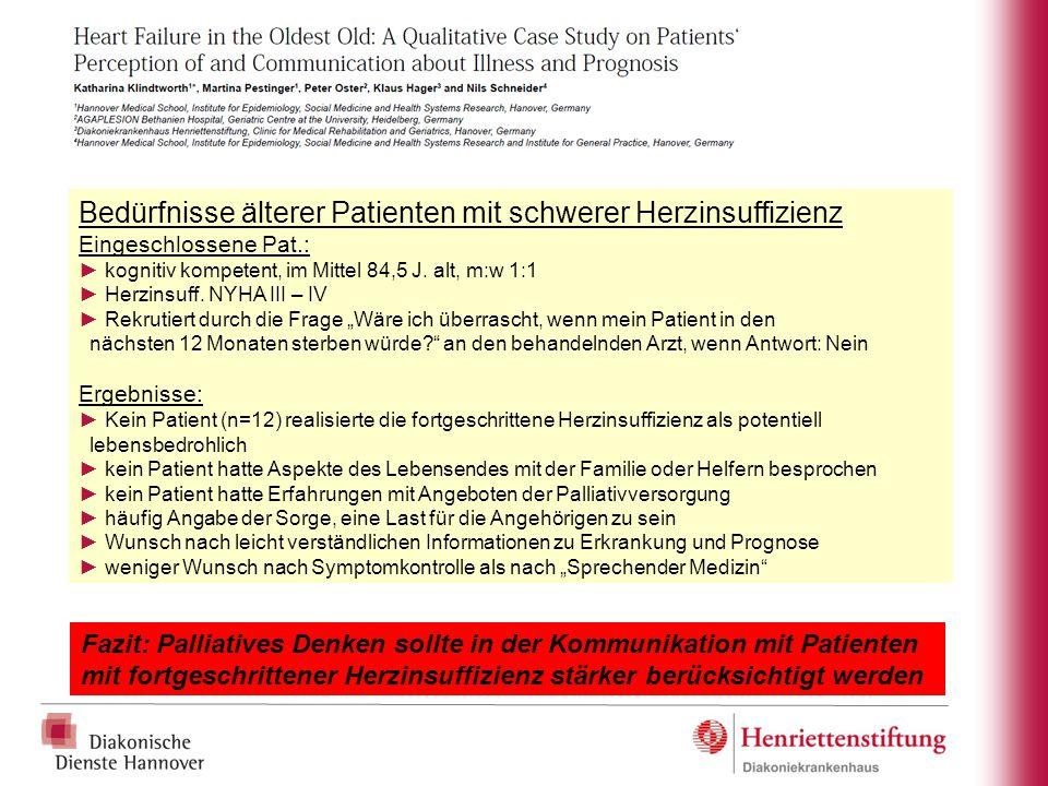 Bedürfnisse älterer Patienten mit schwerer Herzinsuffizienz Eingeschlossene Pat.: ► kognitiv kompetent, im Mittel 84,5 J. alt, m:w 1:1 ► Herzinsuff. N