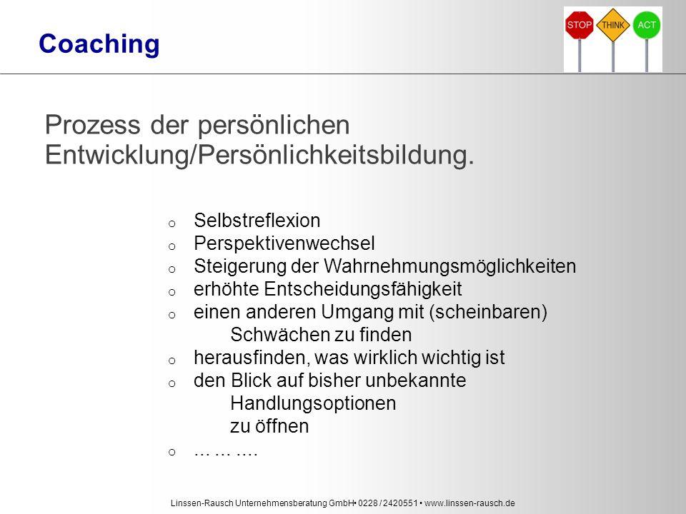 """Linssen-Rausch Unternehmensberatung GmbH 0228 / 2420551 www.linssen-rausch.de """"Der Coachee  Der Coachee ist der Experte in eigener Sache und trägt das Potenzial in sich, die individuelle bestmögliche Lösung zu finden."""