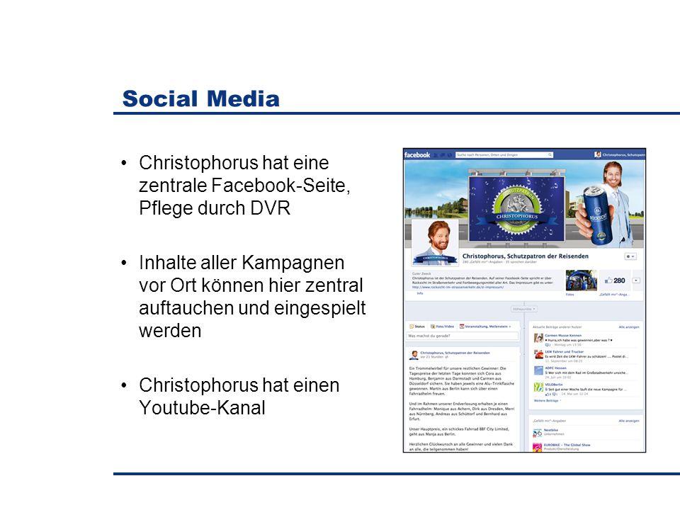 Christophorus hat eine zentrale Facebook-Seite, Pflege durch DVR Inhalte aller Kampagnen vor Ort können hier zentral auftauchen und eingespielt werden Christophorus hat einen Youtube-Kanal Social Media