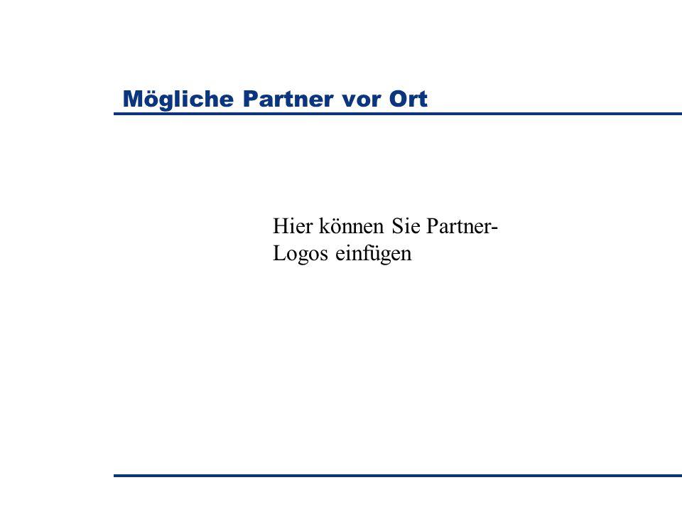 Mögliche Partner vor Ort Hier können Sie Partner- Logos einfügen
