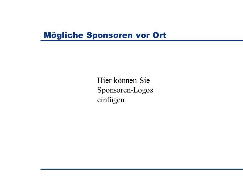 Mögliche Sponsoren vor Ort Hier können Sie Sponsoren-Logos einfügen