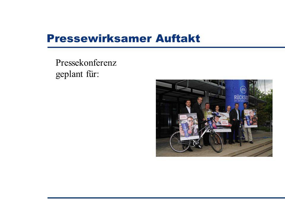 Pressewirksamer Auftakt Pressekonferenz geplant für: