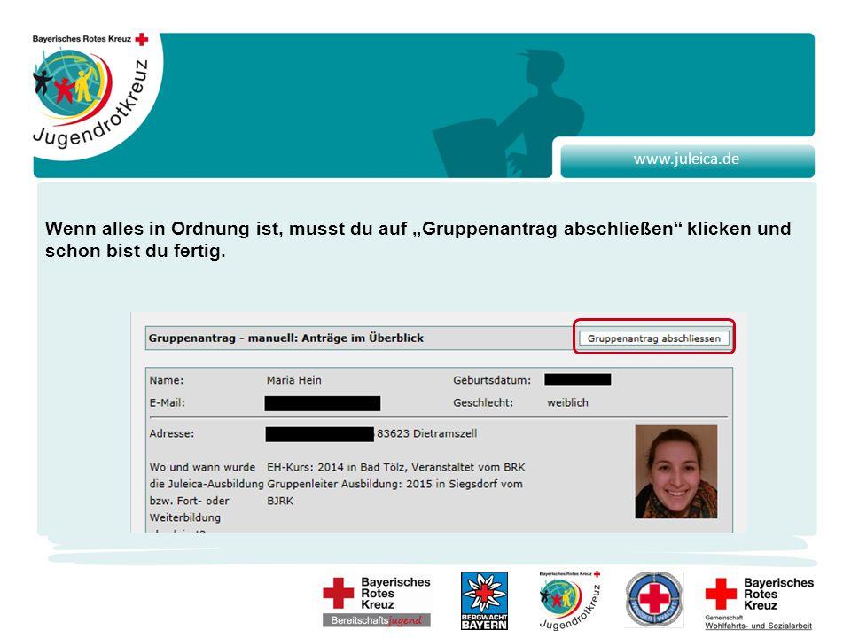 """www.juleica.de Wenn alles in Ordnung ist, musst du auf """"Gruppenantrag abschließen klicken und schon bist du fertig."""