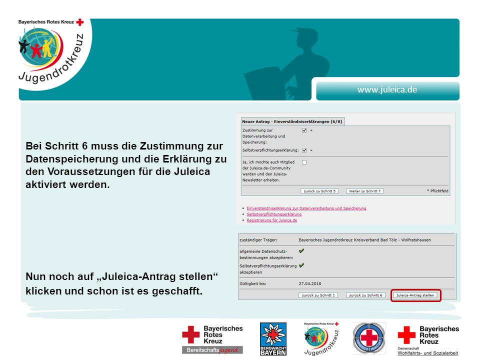 www.juleica.de Bei Schritt 6 muss die Zustimmung zur Datenspeicherung und die Erklärung zu den Voraussetzungen für die Juleica aktiviert werden.