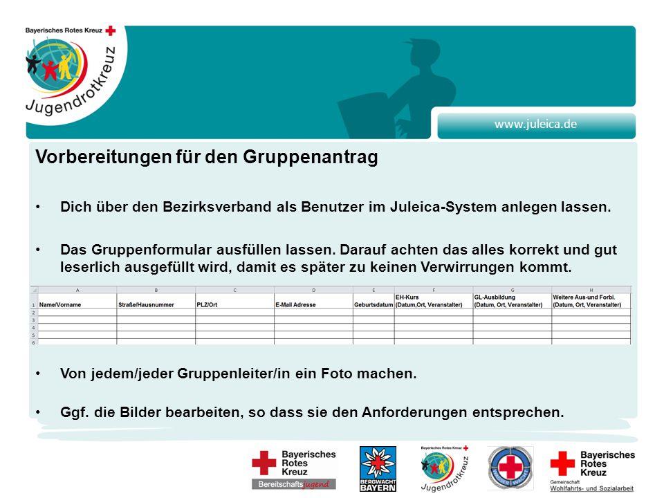 www.juleica.de Vorbereitungen für den Gruppenantrag Dich über den Bezirksverband als Benutzer im Juleica-System anlegen lassen.