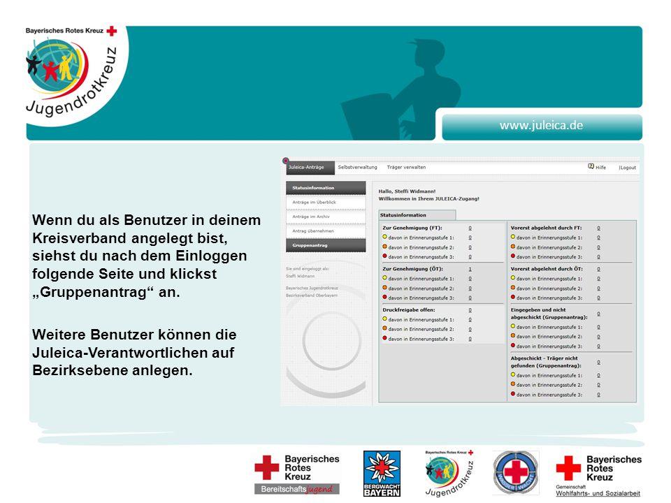 """www.juleica.de Wenn du als Benutzer in deinem Kreisverband angelegt bist, siehst du nach dem Einloggen folgende Seite und klickst """"Gruppenantrag an."""