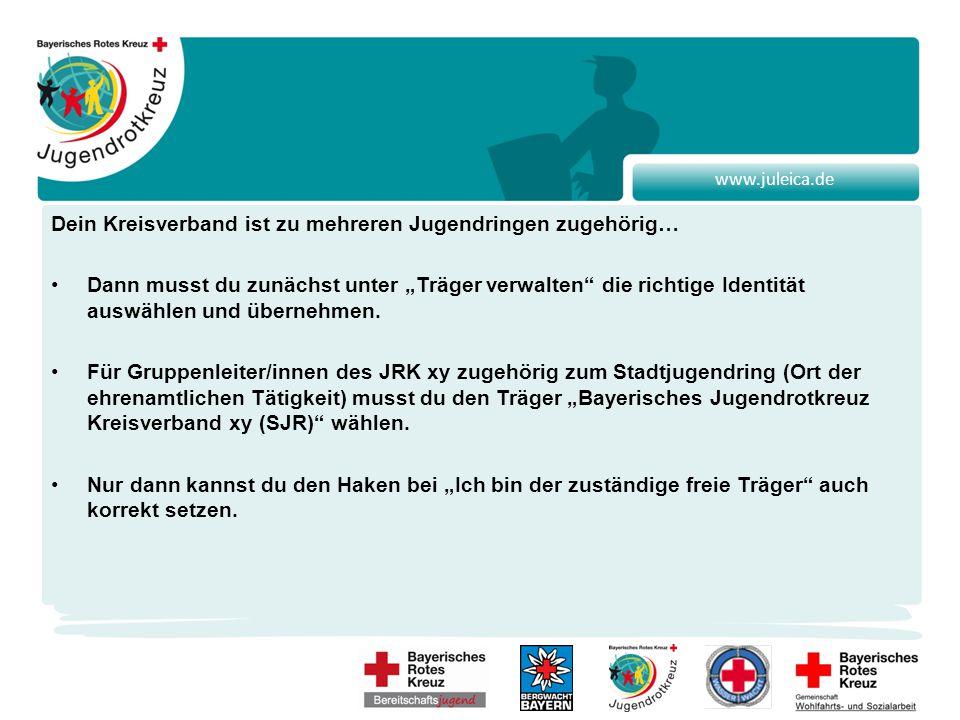"""www.juleica.de Dein Kreisverband ist zu mehreren Jugendringen zugehörig… Dann musst du zunächst unter """"Träger verwalten die richtige Identität auswählen und übernehmen."""