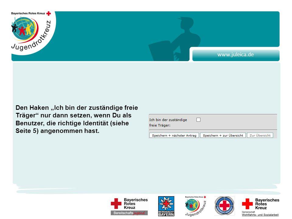 """www.juleica.de Den Haken """"Ich bin der zuständige freie Träger nur dann setzen, wenn Du als Benutzer, die richtige Identität (siehe Seite 5) angenommen hast."""