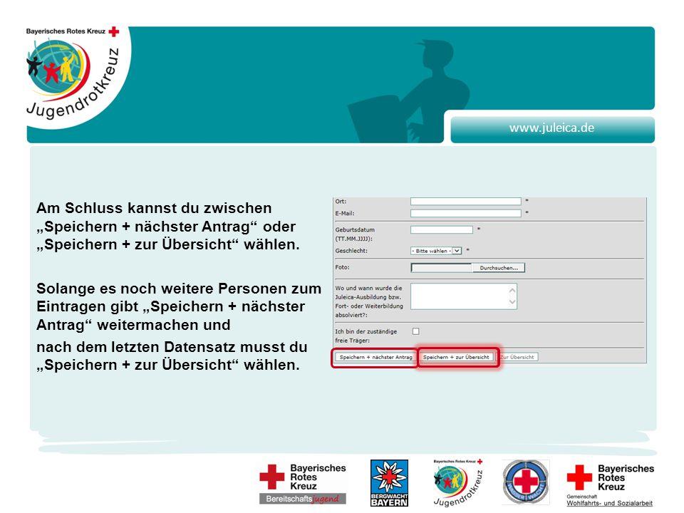 """www.juleica.de Am Schluss kannst du zwischen """"Speichern + nächster Antrag oder """"Speichern + zur Übersicht wählen."""