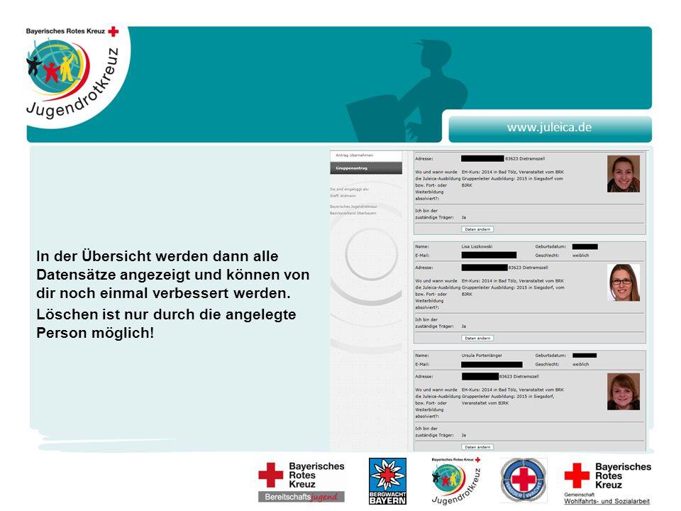 www.juleica.de In der Übersicht werden dann alle Datensätze angezeigt und können von dir noch einmal verbessert werden.