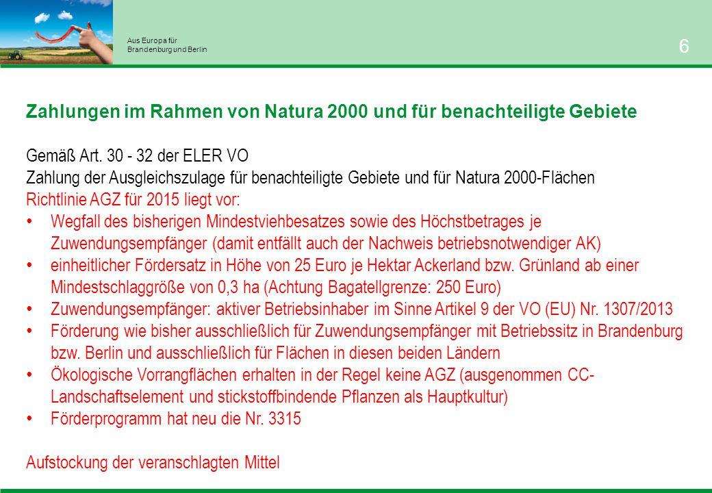 Aus Europa für Brandenburg und Berlin 6 Zahlungen im Rahmen von Natura 2000 und für benachteiligte Gebiete Gemäß Art.