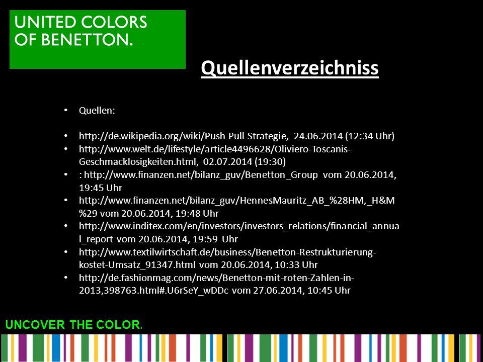 UNCOVER THE COLOR. Quellenverzeichniss Quellen: http://de.wikipedia.org/wiki/Push-Pull-Strategie, 24.06.2014 (12:34 Uhr) http://www.welt.de/lifestyle/