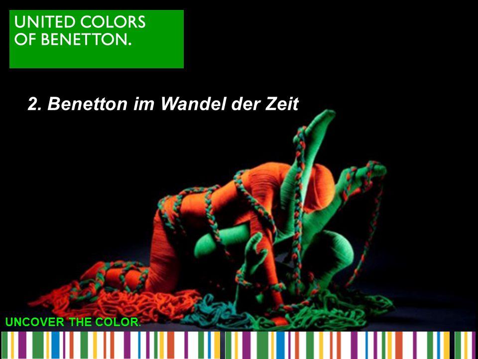 UNCOVER THE COLOR. 2. Benetton im Wandel der Zeit