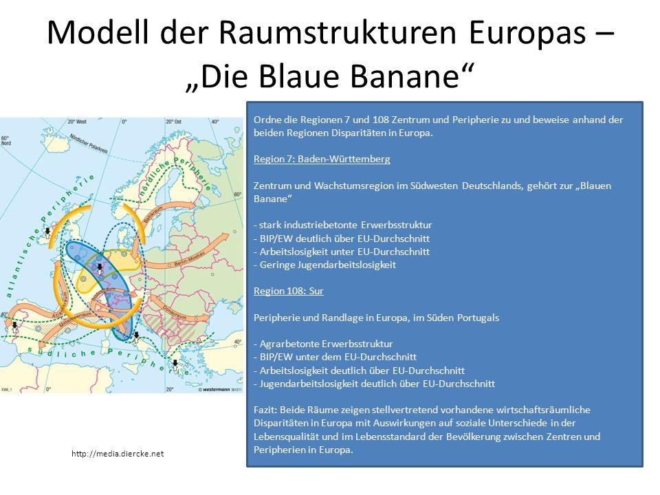 """Modell der Raumstrukturen Europas – """"Die Blaue Banane"""" http://media.diercke.net Ordne die Regionen 7 und 108 Zentrum und Peripherie zu und beweise anh"""