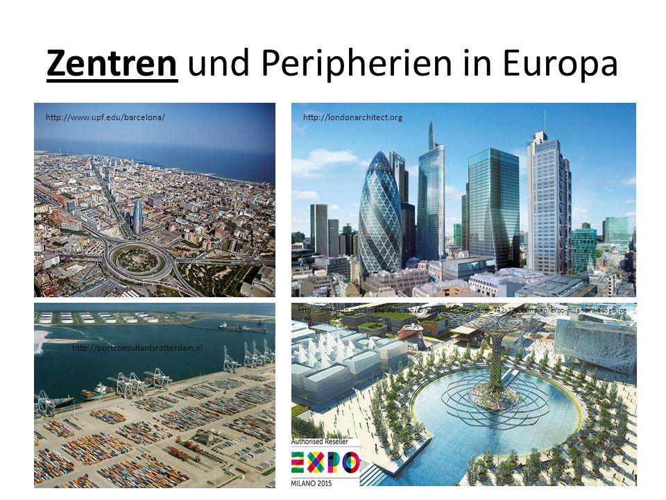 Zentren und Peripherien in Europa http://www.upf.edu/barcelona/http://londonarchitect.org http://portconsultantsrotterdam.nl http://www.sbb.ch/content