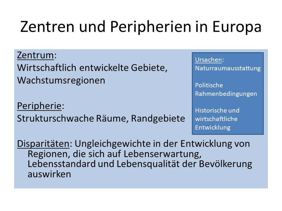 Zentren und Peripherien in Europa Zentrum: Wirtschaftlich entwickelte Gebiete, Wachstumsregionen Peripherie: Strukturschwache Räume, Randgebiete Dispa