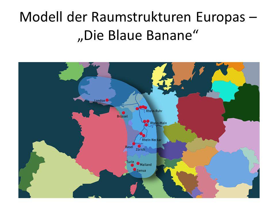 """Modell der Raumstrukturen Europas – """"Die Blaue Banane"""""""