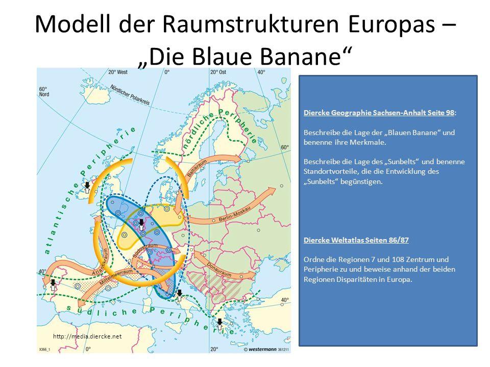 """Modell der Raumstrukturen Europas – """"Die Blaue Banane"""" http://media.diercke.net Diercke Geographie Sachsen-Anhalt Seite 98: Beschreibe die Lage der """"B"""