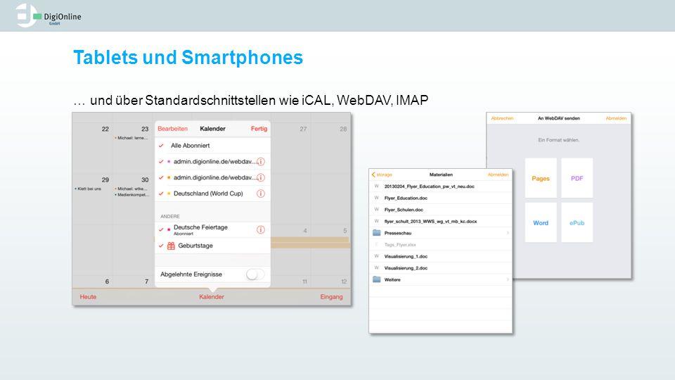 Tablets und Smartphones … und über Standardschnittstellen wie iCAL, WebDAV, IMAP