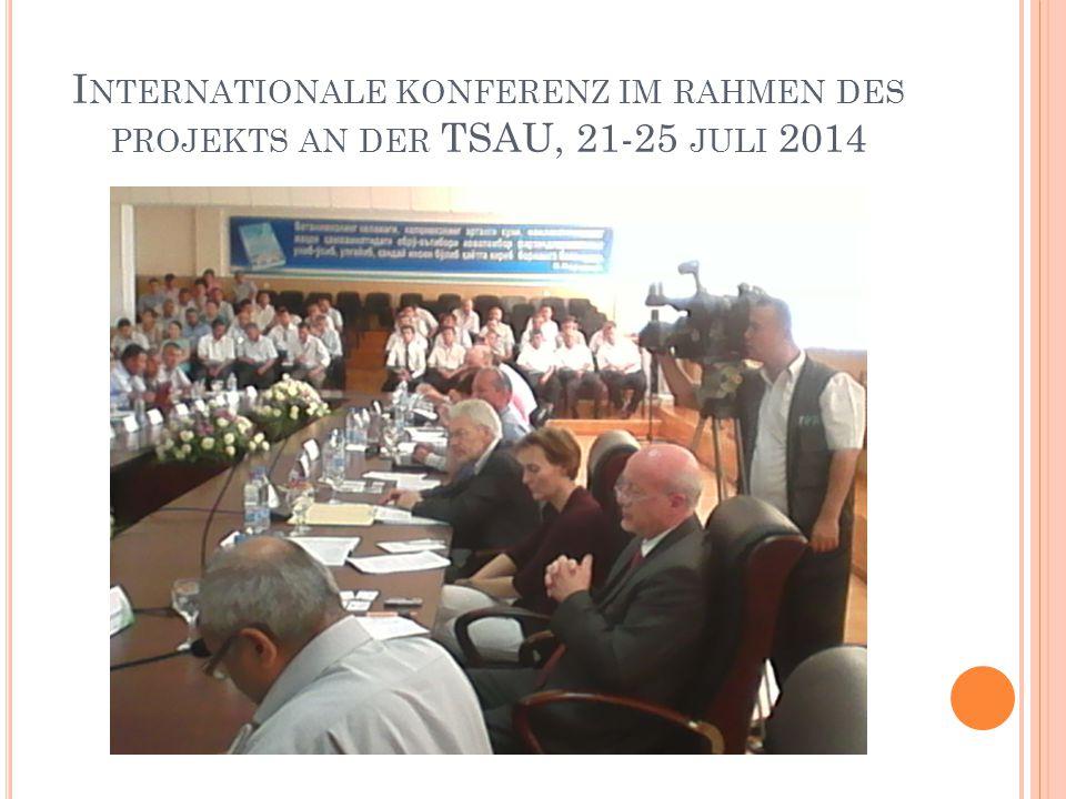 I NTERNATIONALE KONFERENZ IM RAHMEN DES PROJEKTS AN DER TSAU, 21-25 JULI 2014