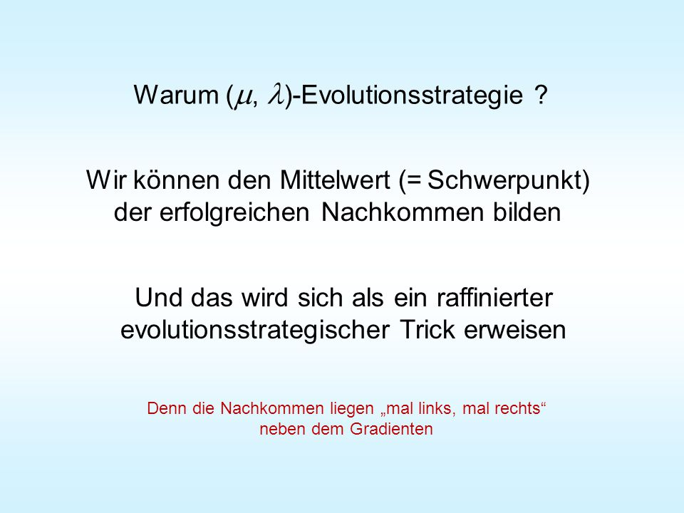 Warum ( , )-Evolutionsstrategie .