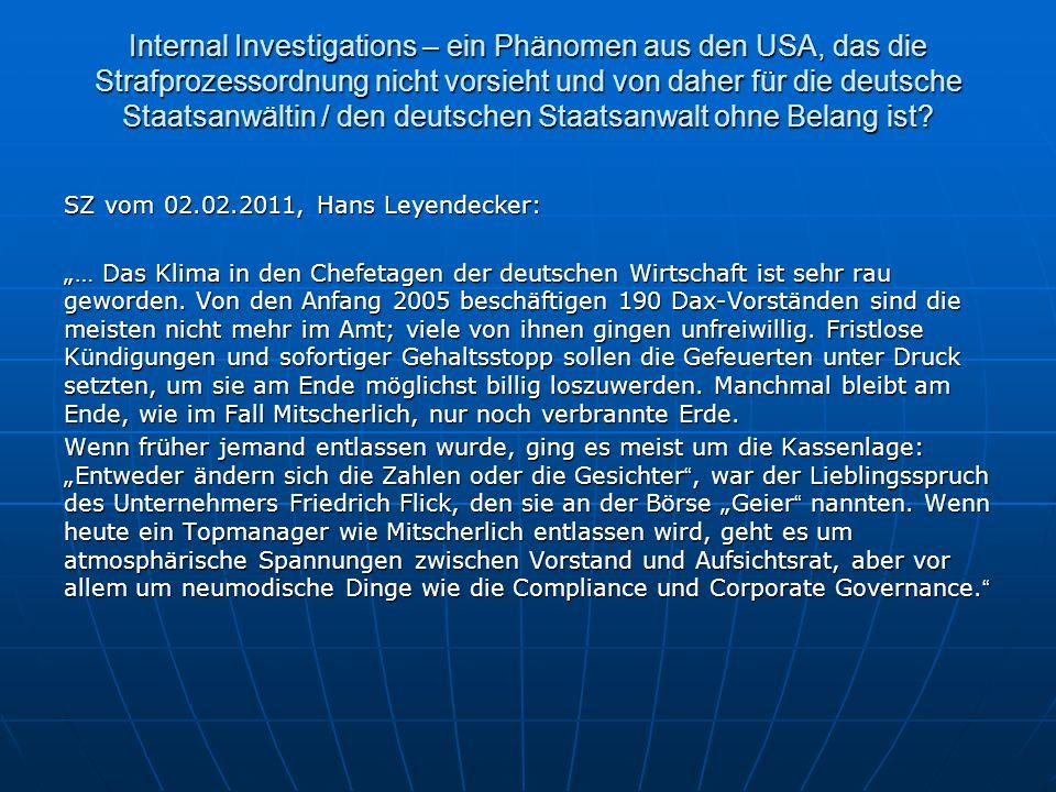 Internal Investigations – ein Phänomen aus den USA, das die Strafprozessordnung nicht vorsieht und von daher für die deutsche Staatsanwältin / den deu