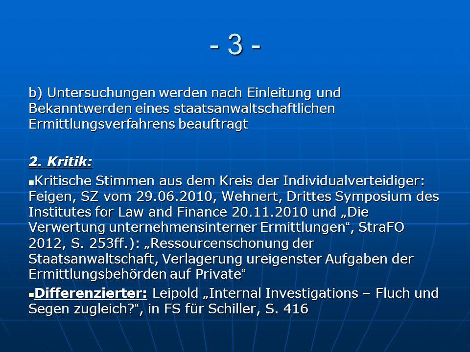 - 3 - b) Untersuchungen werden nach Einleitung und Bekanntwerden eines staatsanwaltschaftlichen Ermittlungsverfahrens beauftragt 2. Kritik: Kritische