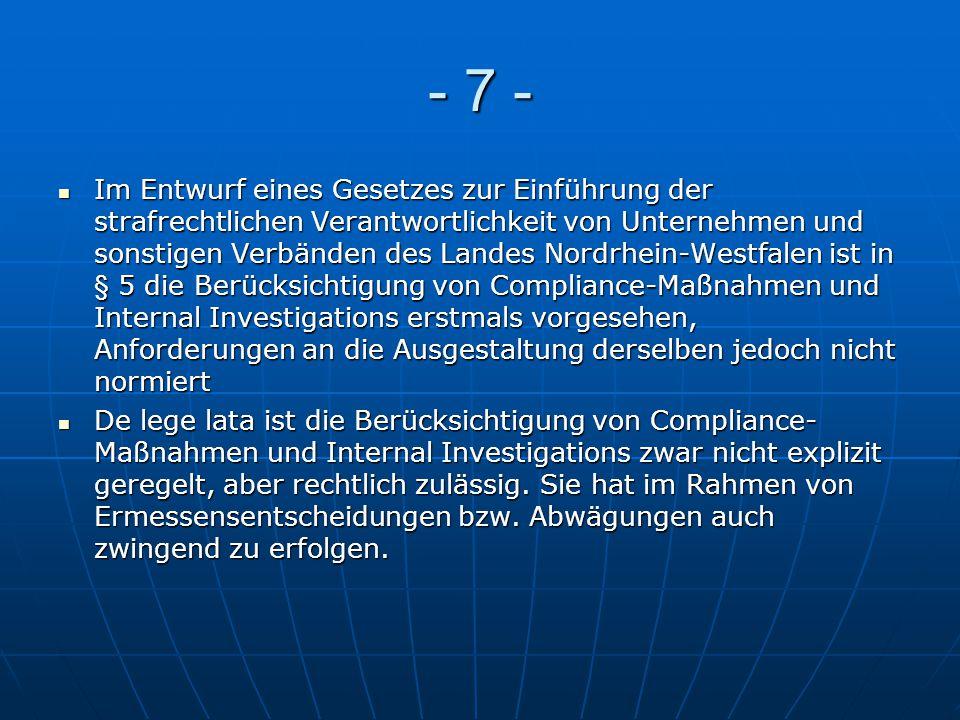 - 7 - Im Entwurf eines Gesetzes zur Einführung der strafrechtlichen Verantwortlichkeit von Unternehmen und sonstigen Verbänden des Landes Nordrhein-We
