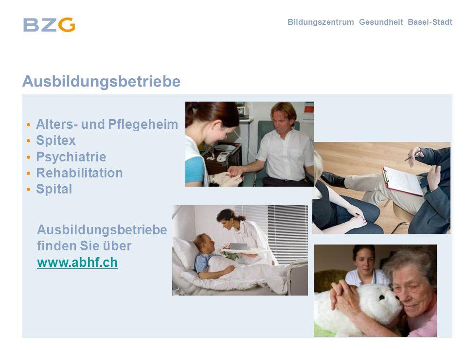 Bildungszentrum Gesundheit Basel-Stadt Ausbildungsbetriebe Alters- und Pflegeheim Spitex Psychiatrie Rehabilitation Spital Ausbildungsbetriebe finden Sie über www.abhf.ch www.abhf.ch