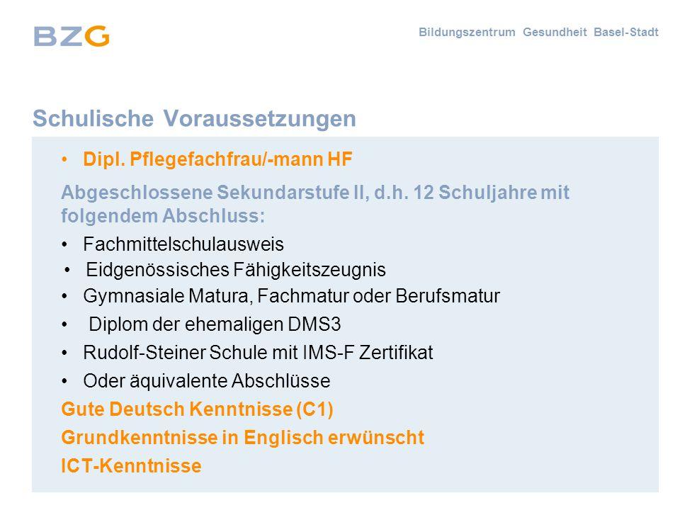 Bildungszentrum Gesundheit Basel-Stadt Schulische Voraussetzungen Dipl.